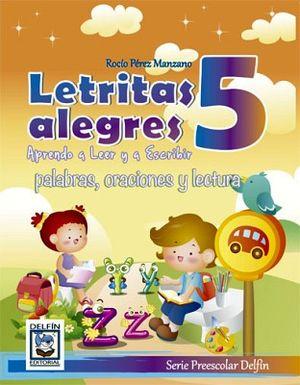 LETRITAS ALEGRES 5 -APRENDO A LEER Y A ESCRIBIR/PALAB.ORAC.Y LECT