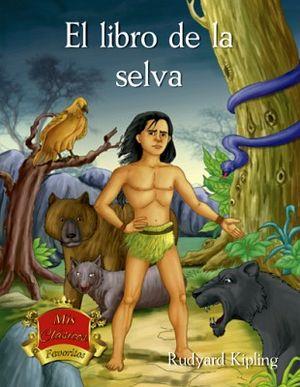 LIBRO DE LA SELVA, EL                    (MIS CLASICOS FAVORITOS)