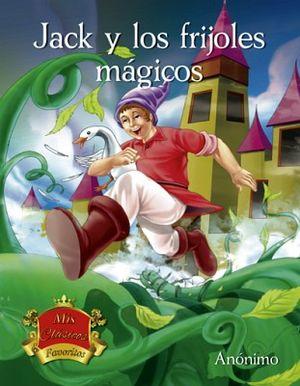 JACK Y LOS FRIJOLES MAGICOS              (MIS CLASICOS FAVORITOS)