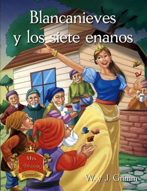 BLANCANIEVES Y LOS SIETE ENANOS          (MIS CLASICOS FAVORITOS)