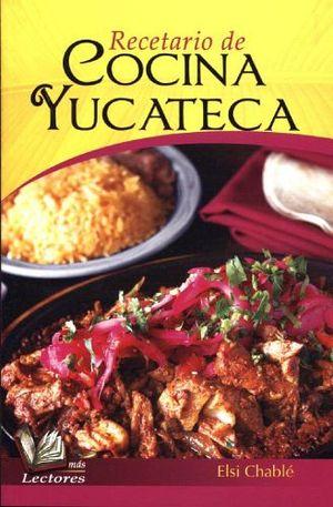 RECETARIO DE COCINA YUCATECA             (MAS LECTORES)