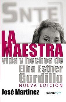 MAESTRA VIDA Y HECHOS DE ELBA ESTHER GORDILLO, LA (OCEANO EXPRES)
