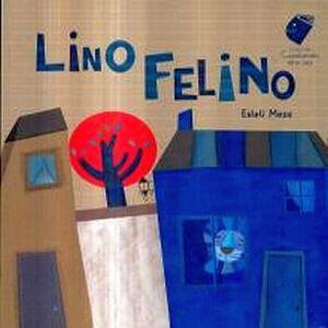 LINO FELINO                         (CUENTAMELO OTRA VEZ/CARTONE)