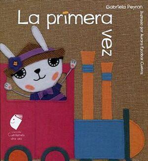 PRIMERA VEZ, LA                     (CUENTAMELO OTRA VEZ/CARTONE)