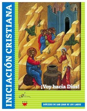 INICIACION CRISTIANA -VOY HACIA DIOS- (DIOCESIS DE SAN JUAN DE LO