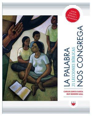 PALABRA NOS CONGREGA, LA -21 LECCIONES BIBLICAS-
