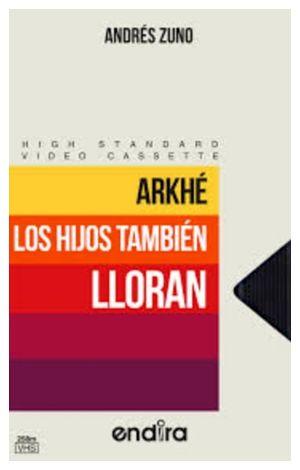 ARKHE, LOS HIJOS TAMBIEN LLORAN