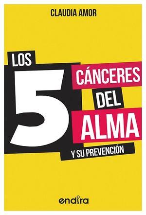 5 CANCERES DEL ALMA Y SU PREVENCION, LOS