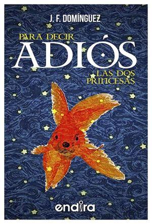 PARA DECIR ADIOS -LAS DOS PRINCESAS-
