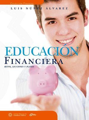 EDUCACION FINANCIERA -RETOS LECCIONES Y PLANES-