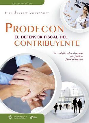 PRODECON EL DEFENSOR FISCAL DEL CONTRIBUYENTE