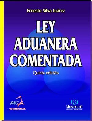 LEY ADUANERA COMENTADA 5ED.