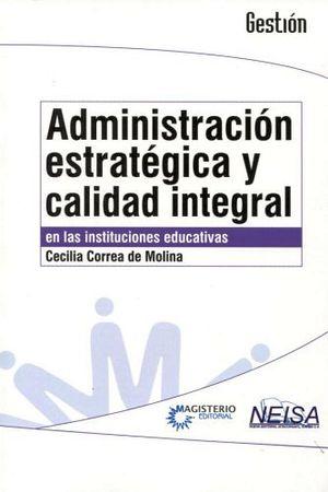 ADMINISTRACION ESTRATEGICA Y CALIDAD INTEGRAL -EN LAS INST.EDUCA-