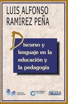 DISCURSO Y LENGUAJE EN LA EDUCACION Y LA PEDAGOGIA