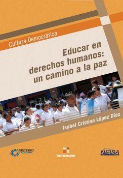 EDUCAR EN DERECHOS HUMANOS: UN CAMINO A LA PAZ