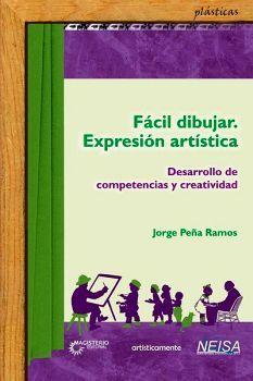 FACIL DIBUJAR -EXPRESION ARTISTICA- (DESARROLLO DE COMPETENCIAS Y