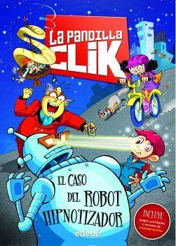 PANDILLA CLIK, LA -EL CASO DEL ROBOT HIPNOTIZADOR-