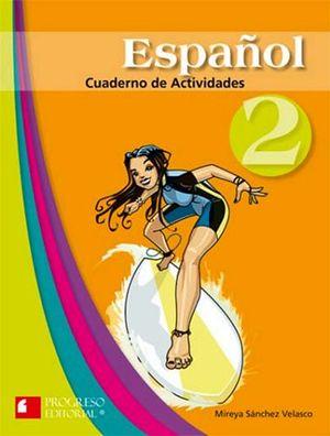 ESPAÑOL 2DO. SEC. CUADERNO DE ACTIVIDADES 2ED.