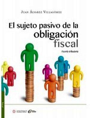 SUJETO PASIVO DE LA OBLIGACION FISCAL, EL
