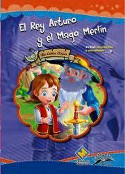 REY ARTURO Y EL MAGO MERLIN, EL     (COL. MIS CUENTOS CLASICOS)