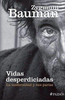 VIDAS DESPERDICIADAS -LA MODERNIDAD Y SUS PARIAS-
