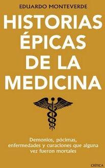 HISTORIAS EPICAS DE LA MEDICINA