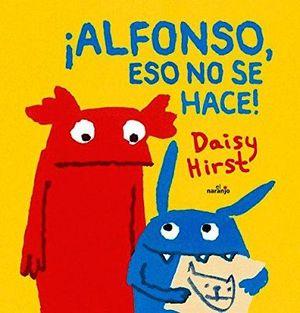 ALFONSO ESO NO SE HACE! (EMPASTADO)