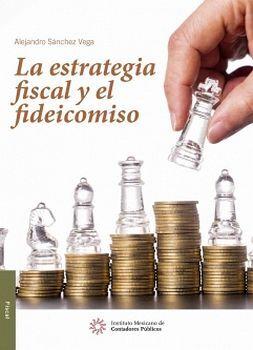 ESTRATEGIA FISCAL Y FIDEICOMISO, LA  2ED.