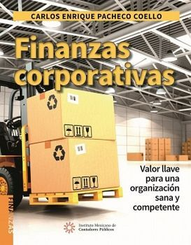 FINANZAS CORPORATIVAS 2ED. -VALOR LLAVE PARA UNA ORGANIZACION-