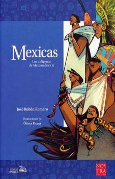 MEXICAS -LOS INDIGENAS DE MESOAMERICA II-