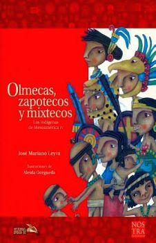 OLMECAS, ZAPOTECOS Y MIXTECOS -LOS INDIGENAS DE MESOAMERICA IV-