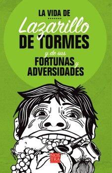 VIDA DE LAZARILLO DE TORMES Y DE SUS FORTUNAS Y ADVERSIDADES, LA