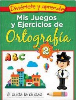 DIVIERTETE Y APRENDE -MIS JUEGOS Y EJERCICIOS DE ORTOGRAFIA 2-