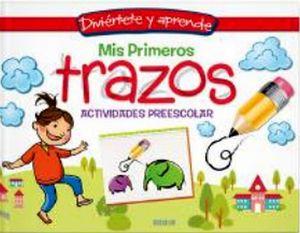 DIVIERTETE Y APRENDE -MIS PRIMEROS TRAZOS- (ACTIVIDADES PREES.)