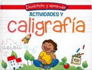 DIVIERTETE Y APRENDE -ACTIVIDADES Y CALIGRAFIA-