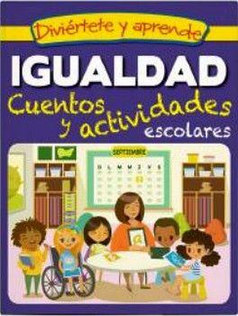 DIVIERTETE Y APRENDE -IGUALDAD/CUENTOS Y ACTIVIDADES ESCOLARES-
