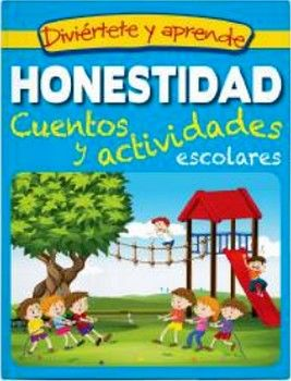 DIVIÉRTETE Y APRENDE -HONESTIDAD/CUENTOS Y ACTIVIDADES ESCOLARES-