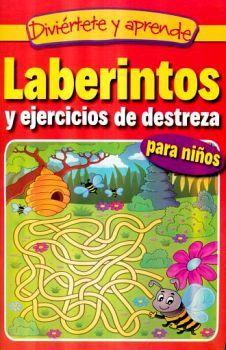 DIVIERTETE Y APRENDE -LABERINTOS Y EJERCICIOS DE DESTREZA-