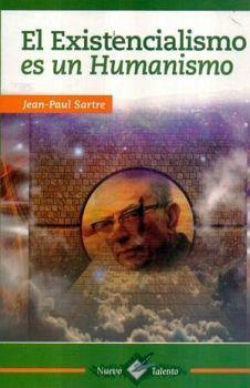 EXISTENCIALISMO ES UN HUMANISMO, EL (COL.NUEVO TALENTO)