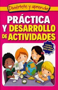 DIVIÉRTETE Y APRENDE -PRÁCTICA Y DESARROLLO DE ACTIVIDADES-