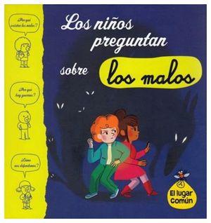 NIÑOS PREGUNTAN SOBRE LOS MALOS, LOS (EL LUGAR COMUN)