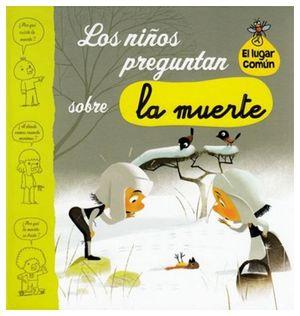 NIÑOS PREGUNTAN SOBRE LA MUERTE, LOS (EL LUGAR COMUN)