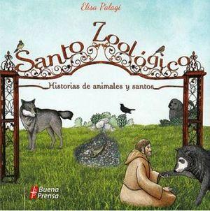SANTO ZOOLOGICO -HISTORIAS DE ANIMALES Y SANTOS-