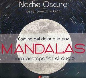 NOCHE OSCURA DE SAN JUAN DE LA CRUZ -CAMINO DEL DOLOR/MANDALAS-