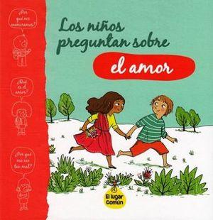 NIÑOS PREGUNTAN SOBRE EL AMOR, LOS (EL LUGAR COMUN)