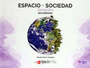 ESPACIO Y SOCIEDAD 1 SEC. GEOGRAFIA  (ED.2018)