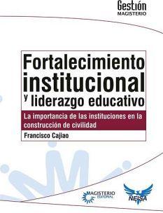 FORTALECIMIENTO INSTITUCIONAL Y LIDERAZGO EDUCATIVO