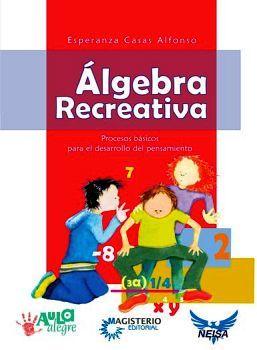 ALGEBRA RECREATIVA  (COLECCION AULA ALEGRE)               (NEISA)