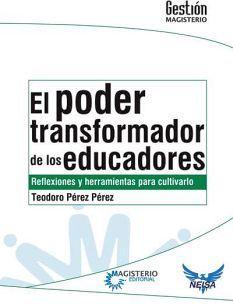 PODER TRANSFORMADOR DE LOS EDUCADORES, EL                 (NEISA)