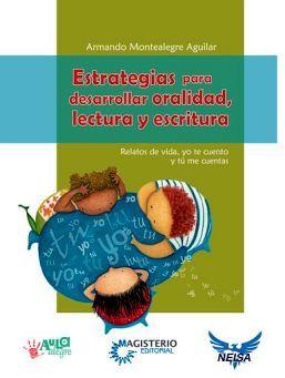 ESTRATEGIAS PARA DESARROLLAR ORALIDAD, LECTURA Y ESCRITURA (NEISA